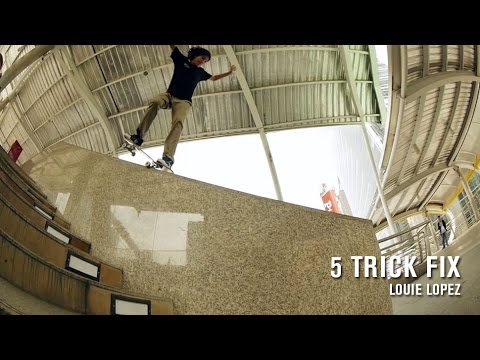 5 Trick Fix: Louie Lopez