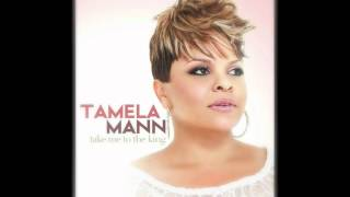 Watch Tamela Mann Take Me To The King video