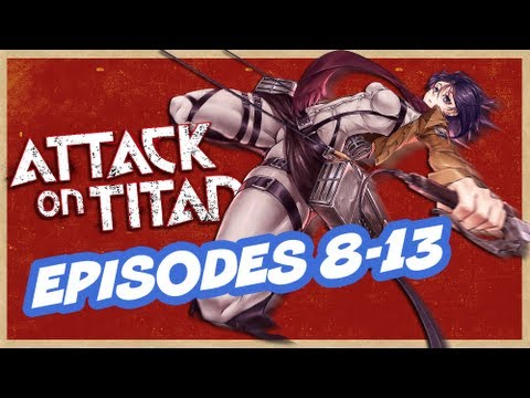 Attack On Titan Shingeki No Kyojin Episodes 8 - 13 Review