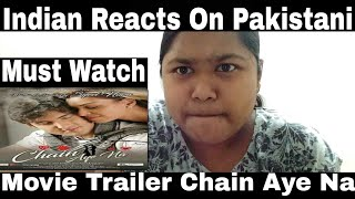 Indian Reacts To Pakistani Movie Trailer Chain Aye Na