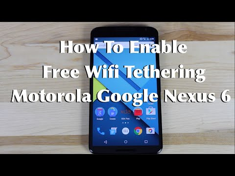 How To Enable FREE Wifi Tethering Nexus 6 All Variants!