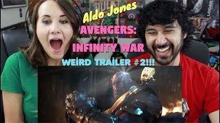 AVENGERS INFINITY WAR Weird Trailer #2| FUNNY SPOOF PARODY by Aldo Jones - REACTION!!!