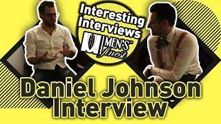 Daniel Johnson - Intreview at Menfluential 2018 - Men's Finest