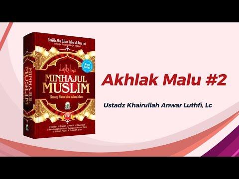 Akhlak Malu #2 - Ustadz Khairullah Anwar Luthfi, Lc
