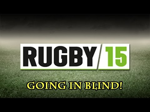 Rugby 15 - Going In Blind! video