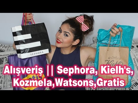 Alışveriş || Sephora, Kielh's,Kozmela,Watsons,Gratis