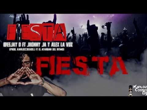 Fiesta- JayD ft Jhonny Ja, Alex La Voz Prod. (ElÅtąrbàn ft KarlozCossioDj)