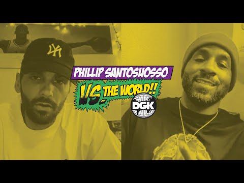 DGK - Vs The World - Phillip Santosuosso