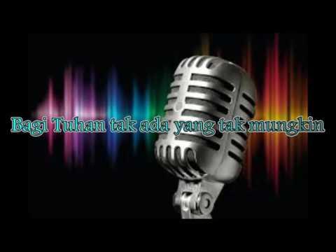 Bagi Tuhan Tak Ada Yang Mustahil ( No Vocal )