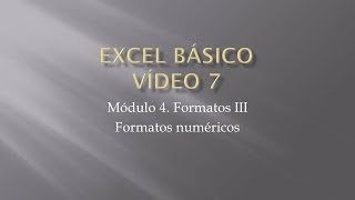 Curso Excel 2010 Básico. Video 7. Formatos III
