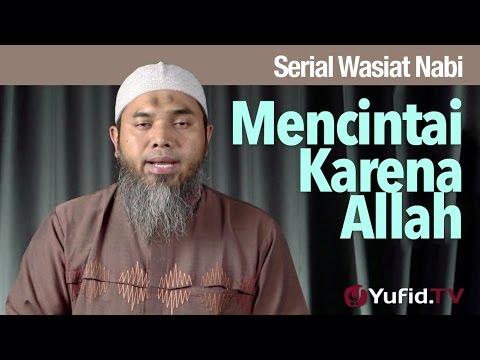 Serial Wasiat Nabi 66: Buah Indah Dari Mencintai Karena Allah - Ustadz Afifi Abdul Wadud