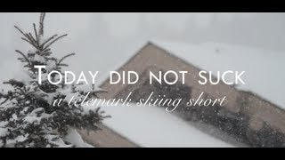 Today did not suck // a telemark skiing short