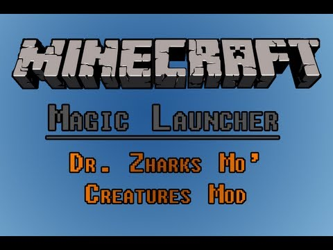 Minecraft Magic Launcher Tutorial (installing Dr. Zharks Mo' Creatures)