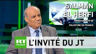 Ambassadeur de Palestine en France : «L'origine de tous les problèmes, c'est l'occupation»