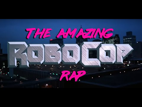 Amazing Robocop Rap