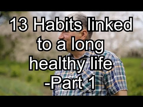 13 Habits link to a long life (backed by science) Part 1