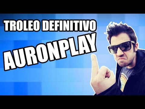 TROLEO DEFINITIVO A AURONPLAY
