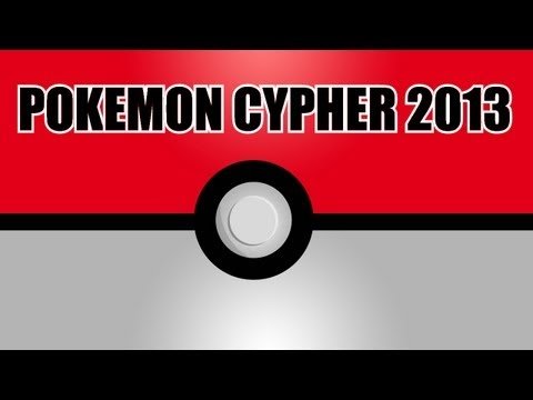 Pokemon Rap - Pokemon Cypher 2013
