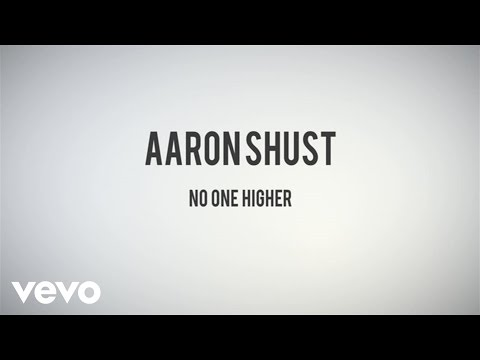 Aaron Shust - No One Higher