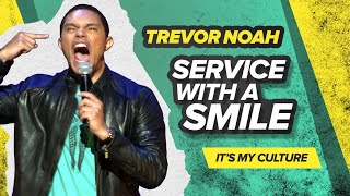 """Service With A Smile"" - Trevor Noah - (It's My Culture) RE-RELEASE"