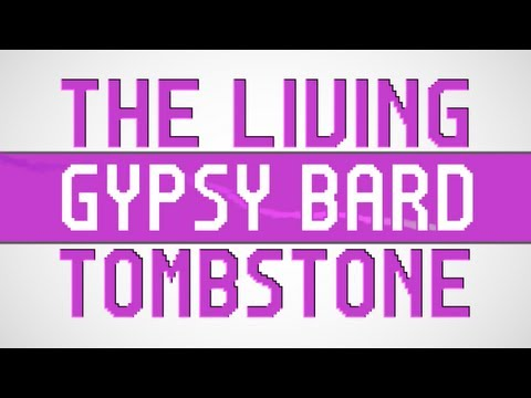 The Living Tombstone | Gypsy Bard [remix]