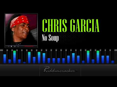 Chris Garcia - No Soup [2013 Soca]
