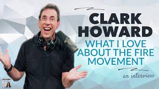 Clark Howard: What I LOVE about the FIRE Movement | Afford Anything Podcast (Audio-Only)