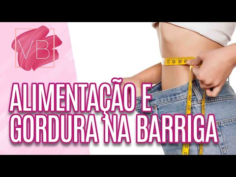 Alimentos x Acumulo de Gordura abdominal  - Você Bonita (25/04/16)