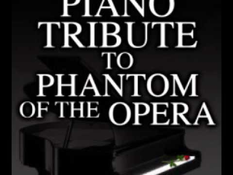 The Music of The Night - Phantom of The Opera Piano Tribute