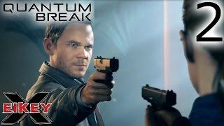 Quantum Break Gameplay Walkthrough (PART 2) [1080p 60FPS Xbox One] - No Commentary
