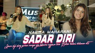 Download lagu Nabila Maharani - Sadar Diri ( Music Live) Sewu siji sing purun nompo yen lakumu nggawe loro