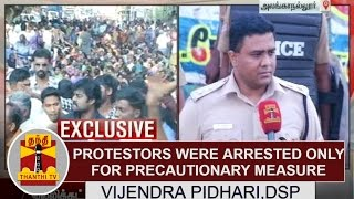Exclusive: Jallikattu Protesters were arrested only for Precautionary Measure -Vijendra Pidhari, DSP