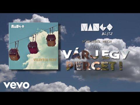 Mango Blitz - Várj Egy Percet! (Visualiser)