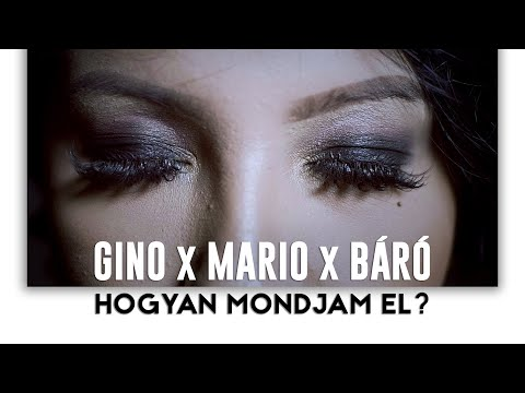 Gino x Mario x Báró-Hogyan mondjam el? (Official music video 2019)