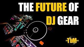 The future of DJ gear