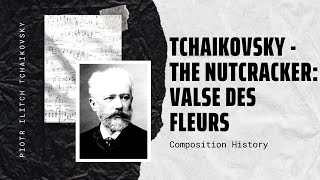 Tchaikovsky - The Nutcracker: Valse des Fleurs