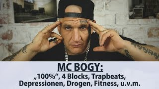 "MC Bogy über ""100%"", 4 Blocks, Trapbeats, Depressionen, Fitness, u.v.m.  