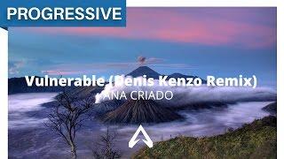 Ana Criado - Vulnerable (Denis Kenzo Remix)