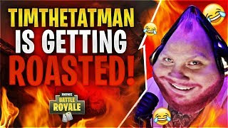 TIMTHETATMAN IS GETTING ROASTED! (Fortnite Battle Royale)