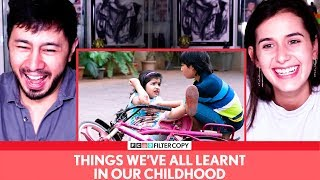 FILTERCOPY | Things We've All Learnt In Our Childhood | Reaction | Jaby Koay