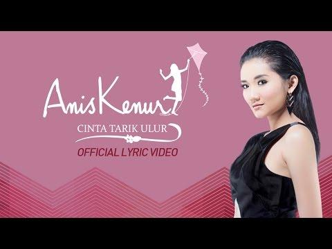 Download Lagu Anis Kenur - Cinta Tarik Ulur (Official Lyric Video) MP3 Free