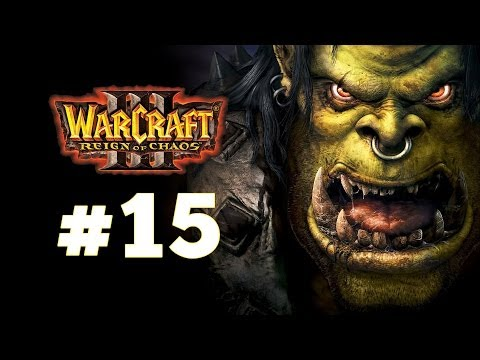 Warcraft 3 Господство Хаоса - Часть 15 - Вторжение на Калимдор - Прохождение кампании Орды