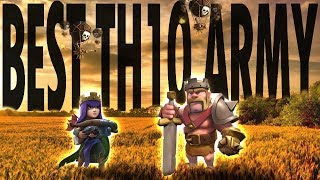 THIS ARMY DEMOLISHES TH10s! :: Clash of Clans