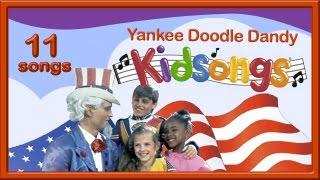 Yankee Doodle Dandy Kidsongs Part 1 Patriotic Songs For Children American Kid Songs Pbs Kids