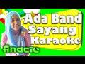Ada Band Sayang Karaoke | Anacie Channel | Karaoke Indonesia
