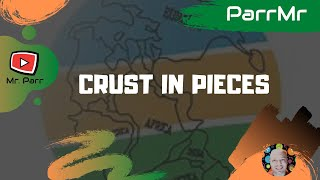 Crust in Pieces Song