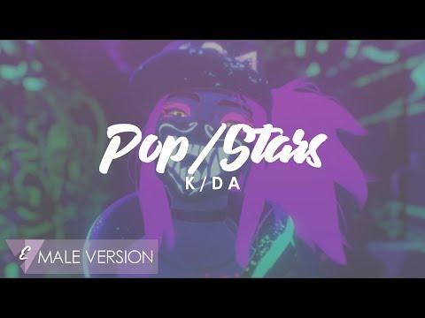 MALE VERSION | K/DA - POP/STARS (ft. Jaira Burns, (G)I-DLE, Madison Beer)