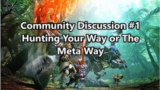 MHGen | Community Discussion: Is the Meta Way the Only Way?