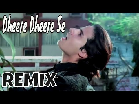 Dheere Dheere Se - Remix video