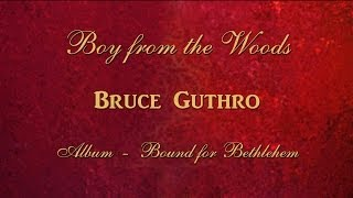 Bruce Guthro - Boy from the Woods (Bound for Bethlehem)